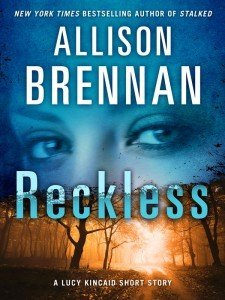 Reckless by Allison Brennan (Lucy Kincaid)