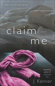 Claim Me by J. Kenner, Stark Trilogy erotic romance