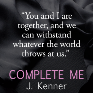 Quote from Complete Me by J. Kenner