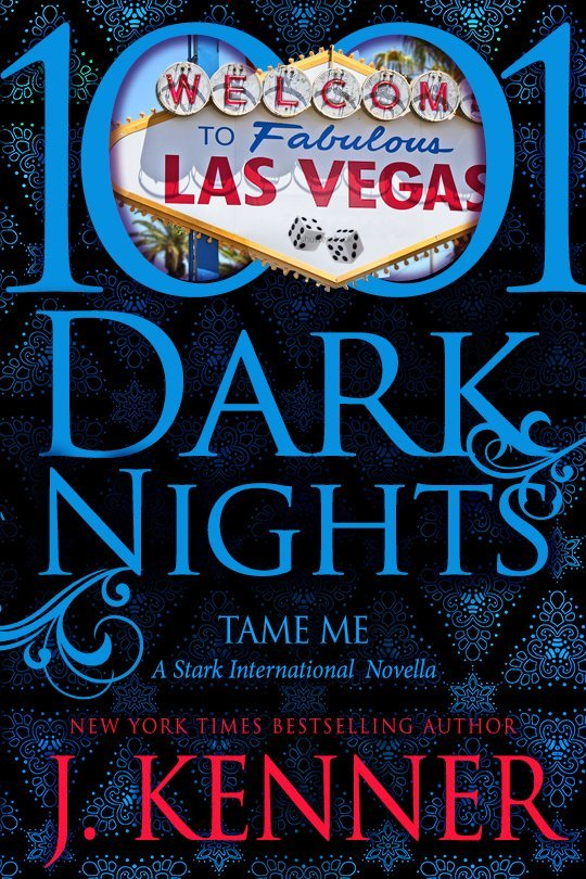 Tame Me by J. Kenner - A Stark International novella - 1001 Nights