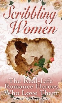 Scribbling Women and the Real-Life Romance Heroes Who Love Them - Print Cover
