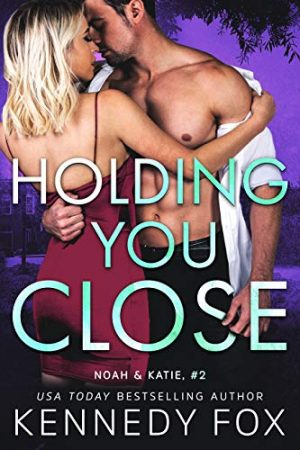 Holding You Close