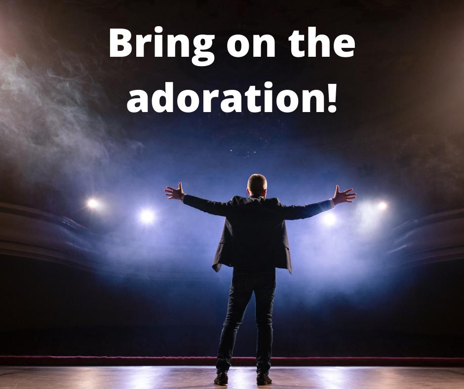 man in spotlight: Bring on the adoration!